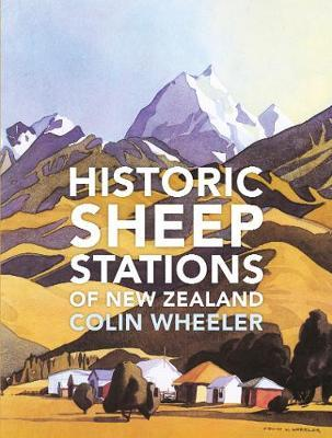 Historic Sheep Stations Of New Zealand by Colin Wheeler image