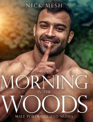This Morning in the Woods by Nick Mesh