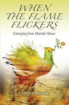 When the Flame Flickers by Latha Christie