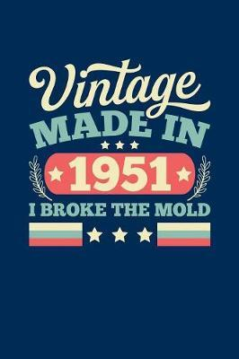 Vintage Made In 1951 I Broke The Mold by Vintage Birthday Press