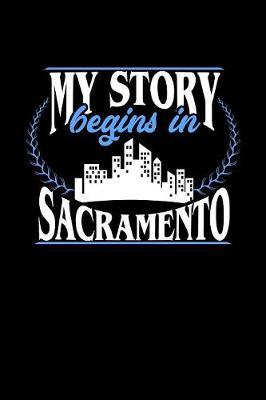 My Story Begins in Sacramento by Dennex Publishing
