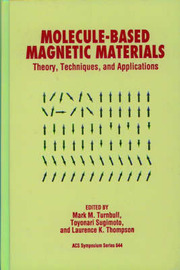 Molecule-Based Magnetic Materials by M.M. Turnbull