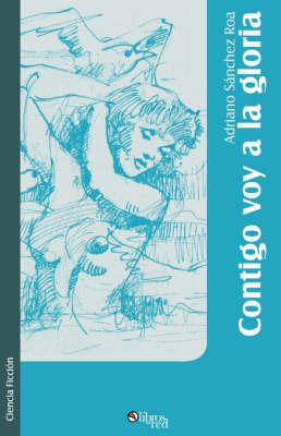 Contigo Voy a La Gloria by Adriano Sanchez Roa