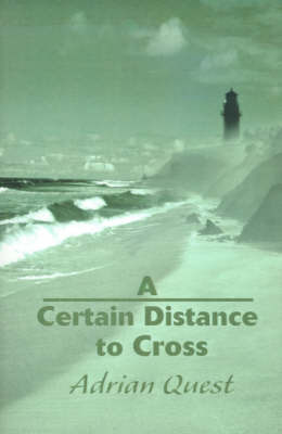 A Certain Distance to Cross by Adrian Quest