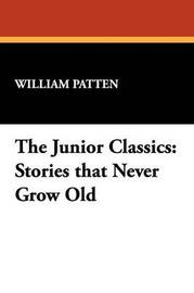 The Junior Classics by William Patten image