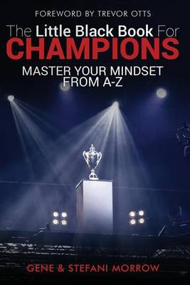 The Little Black Book for Champions by Gene Morrow Jr