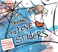 I'm Trying to Love Spiders by Bethany Barton