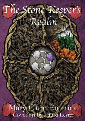 The Stone Keeper's Realm by Mary Clare Emerine image
