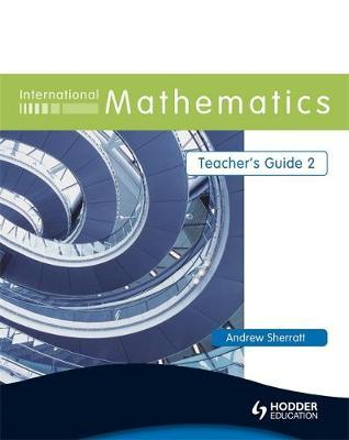International Mathematics Teacher's Guide 2 by Andrew Sherratt image