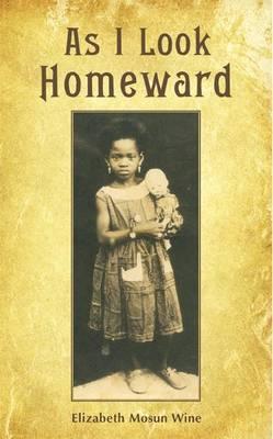 As I Look Homeward by Elizabeth Mosun Wine image