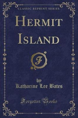 Hermit Island (Classic Reprint) by Katharine Lee Bates