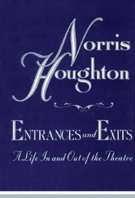 Entrances and Exits by Norris Houghton