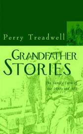 Grandfather Stories: The Family Farm of the 1930's and 40's by Perry Treadwell image