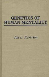 Genetics of Human Mentality by Jon Karlsson