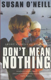 Don't Mean Nothing by Sue O'Neill