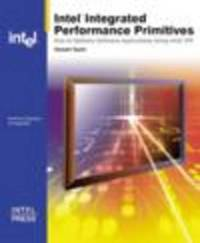Intel Integrated Performance Primitives: How to Optimize Software Applications Using Intel IPP by Stewart Taylor image