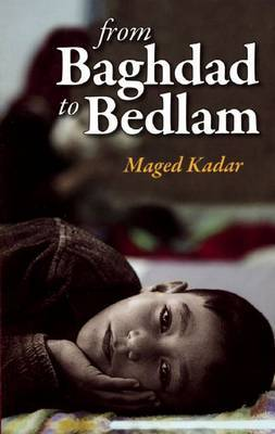 From Baghdad to Bedlam by Maged Kadar image