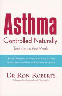 Asthma Controlled Naturally by Ron Roberts