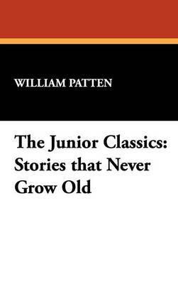 The Junior Classics by William Patten image