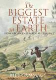 The Biggest Estate on Earth by Bill Gammage