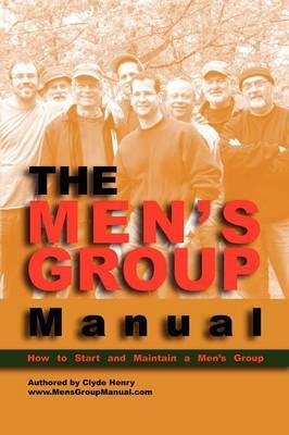 The Men's Group Manual by Clyde Henry