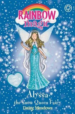 Rainbow Magic: Alyssa the Snow Queen Fairy by Daisy Meadows