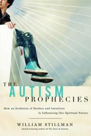 The Autism Prophecies by William Stillman image