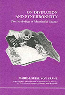 On Divination and Synchronicity by Marie-Louise Franz