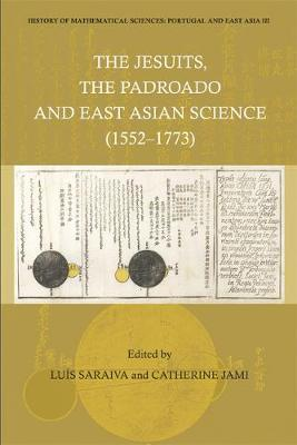History Of Mathematical Sciences: Portugal And East Asia Iii - The Jesuits, The Padroado And East Asian Science (1552-1773)