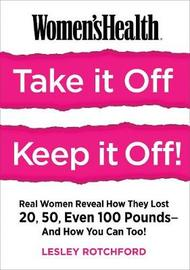 Women's Health Take It Off, Keep It Off! by Lesley Rotchford image