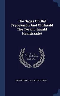 The Sagas of Olaf Tryggvason and of Harald the Tyrant (Harald Haardraade) by Snorri Sturluson image