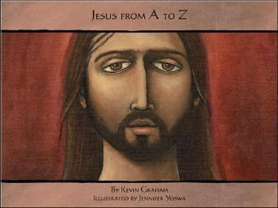 Jesus from A to Z by Kevin Graham