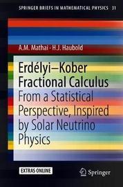 Erdelyi-Kober Fractional Calculus by A.M. Mathai image