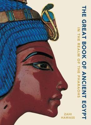 The Great Book of Ancient Egypt New Edition by Zahi Hawass