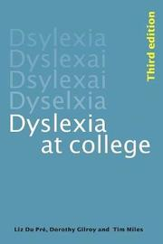 Dyslexia at College by Dorothy Gilroy