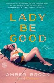 Lady Be Good by Amber Brock