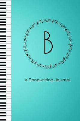 B A Songwriting Journal by Harmony Publishing