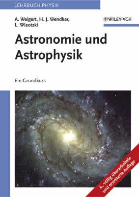 Astronomie Und Astrophysik: Ein Grundkurs by Alfred Weigert image