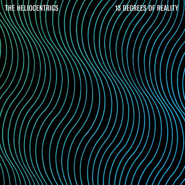 13 Degrees Of Reality by Heliocentrics