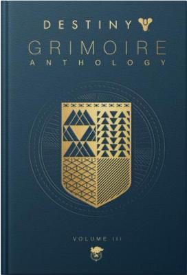 Destiny: Grimoire Anthology (volume 3)