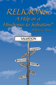 Religions: A Help or a Hindrance to Salvation? by William C. Berry image