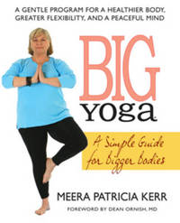Big Yoga by Meera Patricia Kerr
