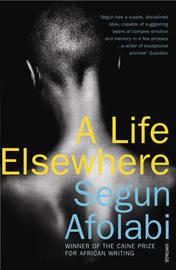 A Life Elsewhere by Segun Afolabi image