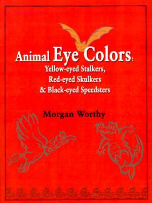 Animal Eye Colors by Morgan Worthy