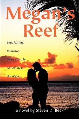 Megan's Reef by Steven D Beck