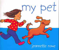 My Pet by Jeanette Rowe image