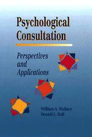 Psychological Consultation: Perspectives and Applications by William A. Wallace image