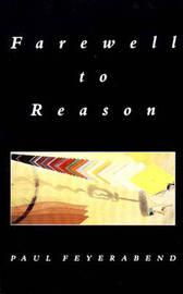 Farewell to Reason by Paul K. Feyerabend