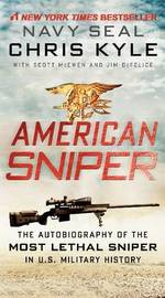 American Sniper: The Autobiography of Seal Chief Chris Kyle (USN, 1999-2009), the Most Lethal Sniper in U.S. Military History by Chris Kyle
