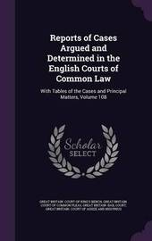 Reports of Cases Argued and Determined in the English Courts of Common Law image